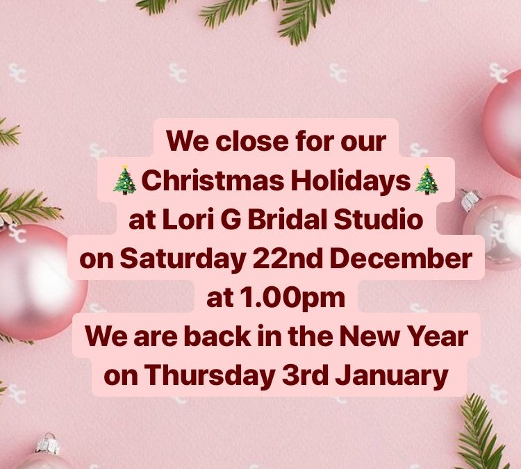 Lori G Bridal Christmas Opening Hours